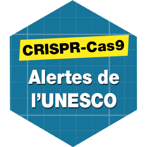 CRISPR-Cas9 : alertes de l'UNESCO